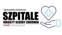 Konferencja Szpitale i obiekty służby zdrowia